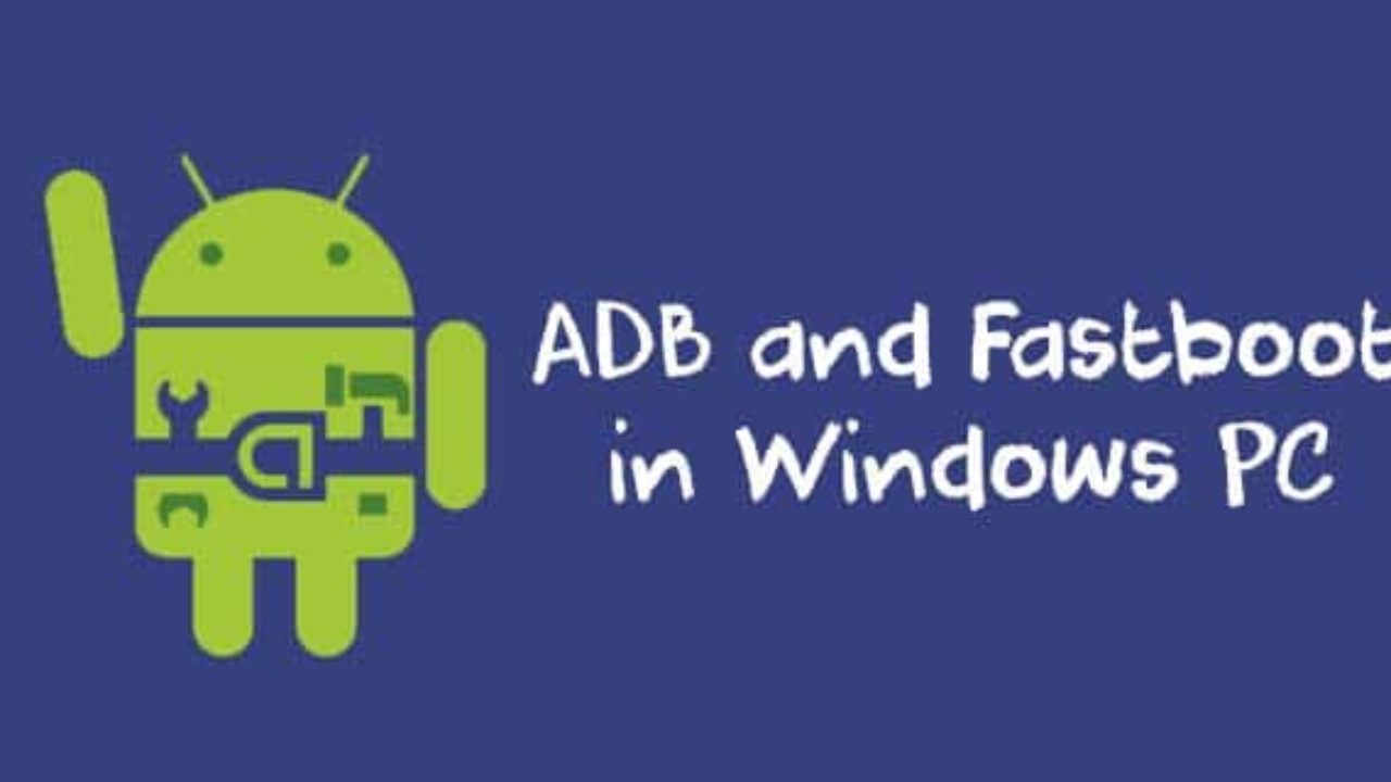 Installing ADB and Fastboot in Windows Without Android SDK