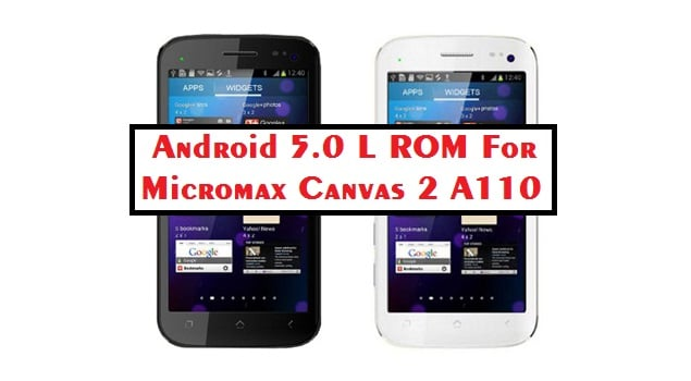 Android L 5 0 Rom for Micromax Canvas 2 A110 (Sky Kisser ROM)
