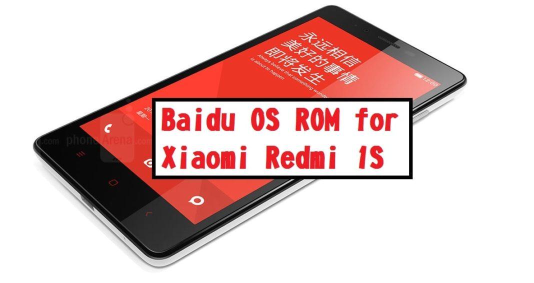 Baidu OS ROM For Xiaomi Redmi 1S (Custom Rom for Redmi 1S)