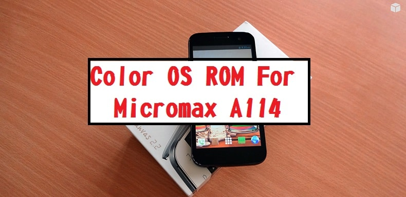Color OS Rom for Micromax A114 Canvas 2 2/MyPhone Agua Cyclone