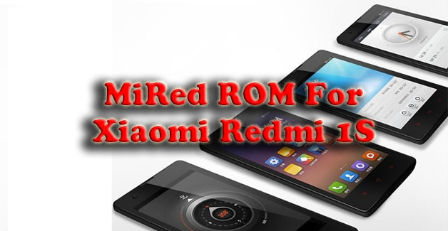 MiRed Rom for Xiaomi Redmi 1S (Improved Stock MIUI ROM)