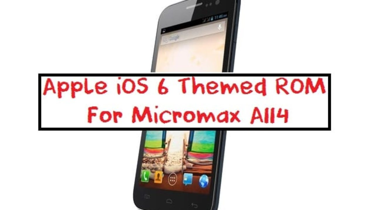 iOS 6+ Rom For Micromax A114 Canvas 2 2 (Apple iPhone Themed)