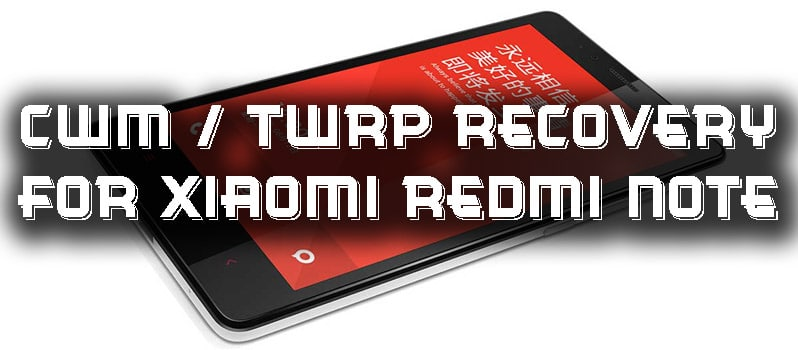 Install CWM/TWRP Recovery in Xiaomi Redmi Note 3G/WCDMA