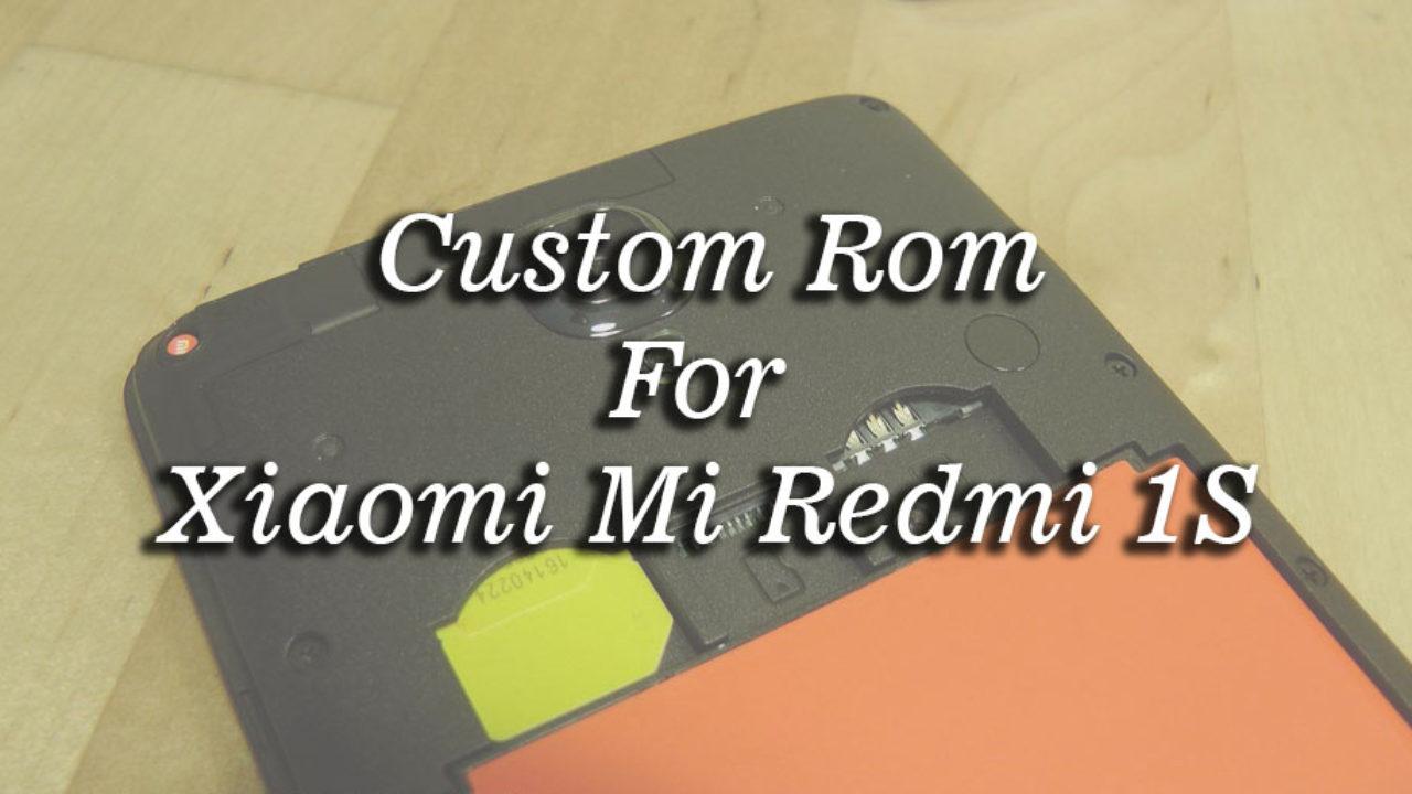 List of Best Custom ROMs for Xiaomi Redmi 1S (Armani)