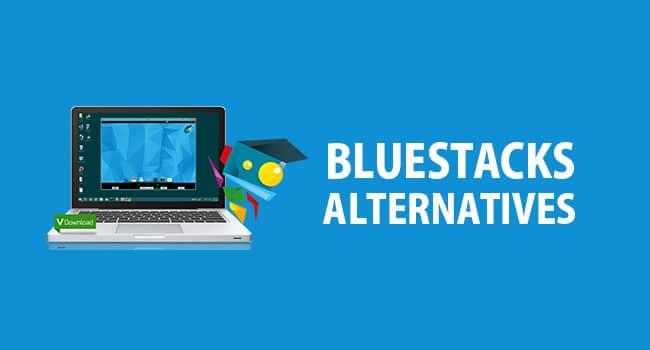 5 Best Alternatives to Bluestacks Android Emulator for Windows