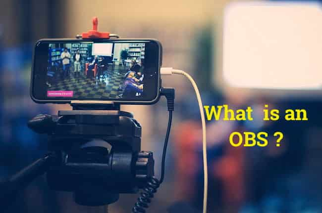 What is an OBS - How to Use it for Live Streaming