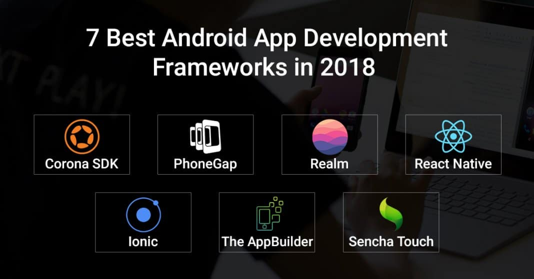 Top Android App Development Frameworks to be Used in 2018