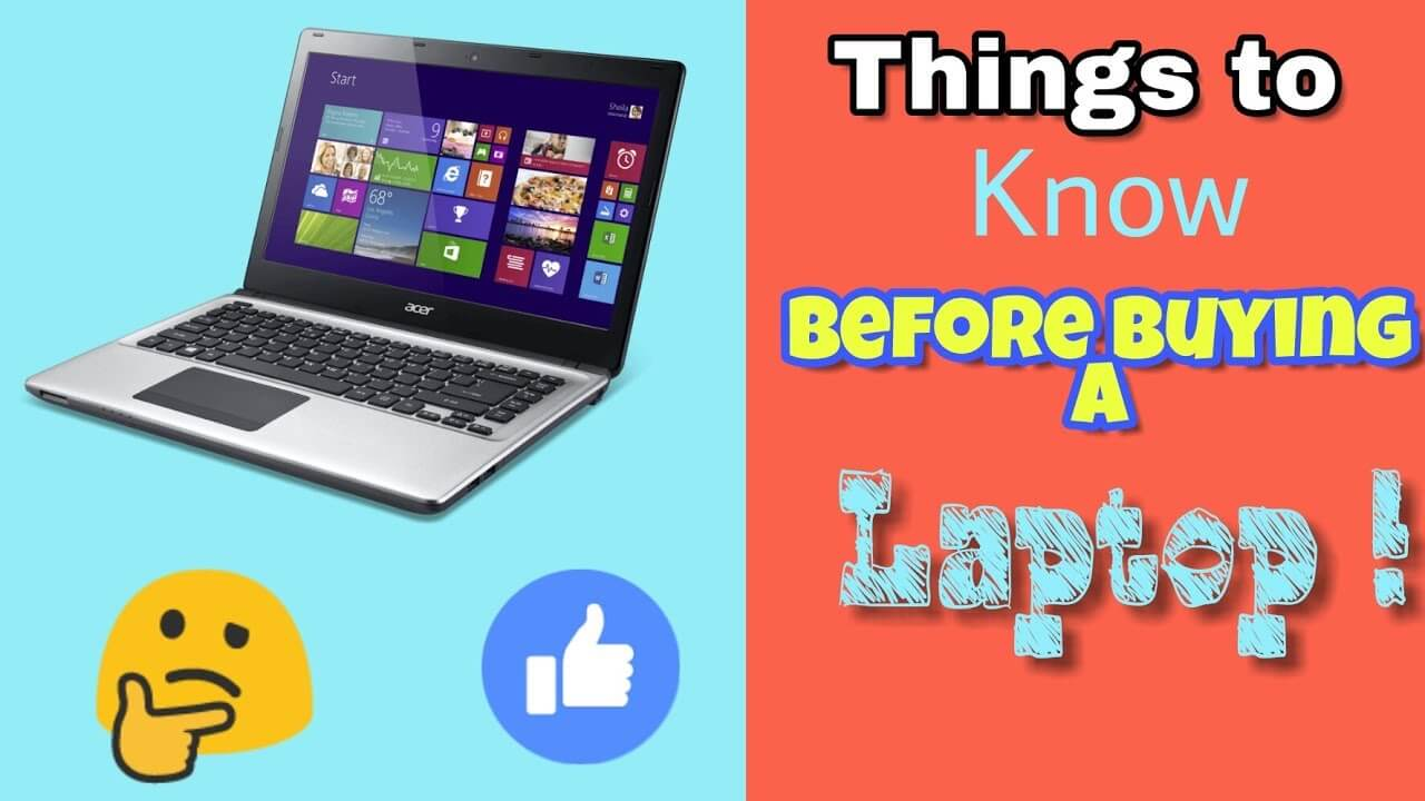 7 Things you Should Know Before Buying a Laptop 1