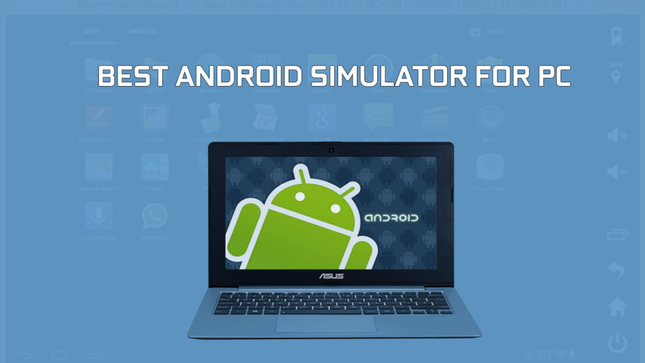 13 Best Android Emulators for PC and Mac To Download in 2018