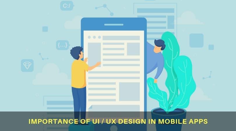 Significance of UI UX Design For a Successful Mobile App Development
