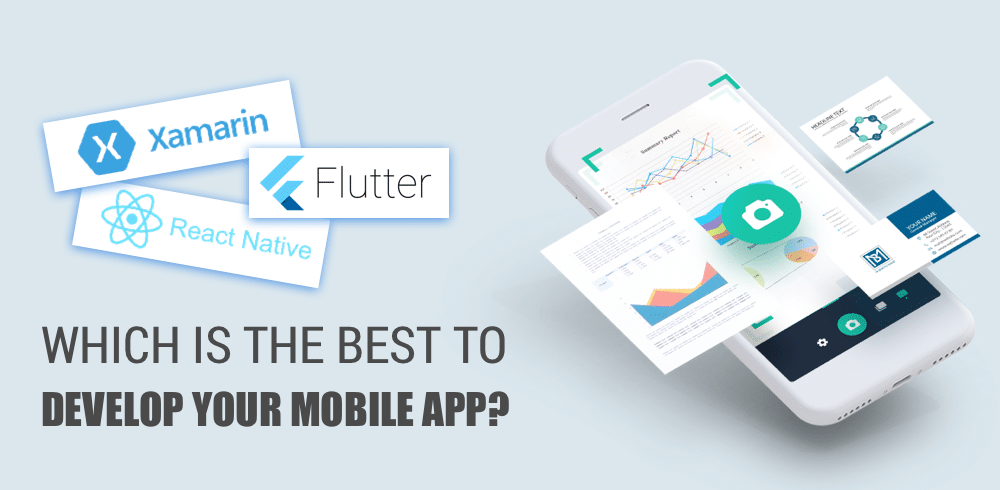 Xamarin, Flutter or React Native: Which Is Best To Develop